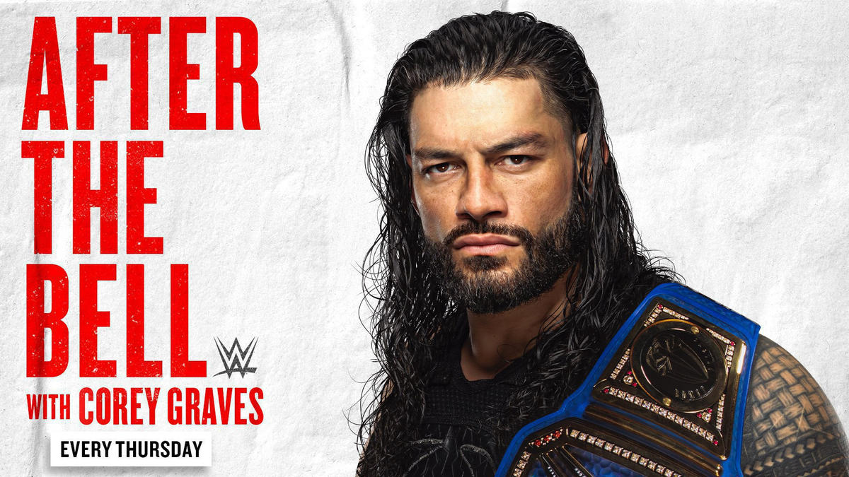 WWE After the Bell Featuring Roman Reigns: Podcast