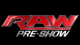 Raw Pre-Show