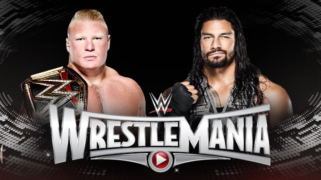 WWE World Heavyweight Champion Brock Lesnar vs. Roman Reigns at WrestleMania 31